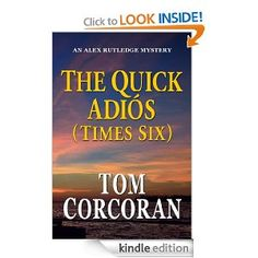 The Quick Adios (Times Six) (Alex Rutledge Mystery Series)