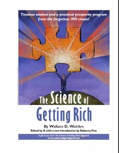 Science of Getting Rich - Read it for pleasure - Live it for more!!  http://scienceofgettingrich.net