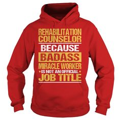 Awesome Tee For Rehabilitation Counselor T-Shirts, Hoodies. GET IT ==► https://www.sunfrog.com/LifeStyle/Awesome-Tee-For-Rehabilitation-Counselor-copy-Red-Hoodie.html?id=41382