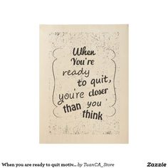 When you are ready to quit motivation poster