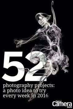 52 photography projects: a photo idea to try every week of the year