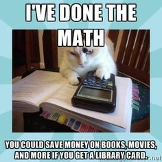 Get a library card and save money on your book budget.