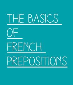 The Basics of French Prepositions