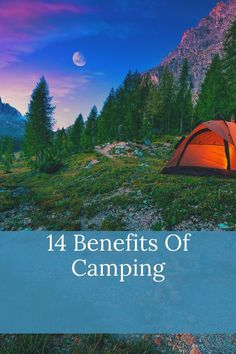 Learn all of the benefits your family will get from going camping.