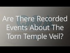 Are There Recorded Events About The Torn Temple Veil?
