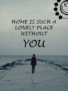 Home is such a lonely place- Blink 182 Blink 182 Quotes, Blink 182 Lyrics, Music Memes, Music Quotes, Music Lyrics, Blink 182 Tattoo, Angels And Airwaves, Lyric Tattoos, Band Quotes