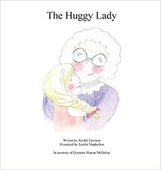 The Huggy Lady by Rachel Eernisse