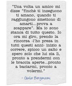 Giulia Bergonzoni #frasi #rincorrere #amore #scappare #rincorsa #baciarmi #volere #salto #bergonzoni #giulia #italian #quotes #love #life #kiss #rincorsa