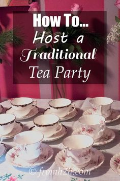 How To Host a Traditional Tea Party   Want to host a tea party but not sure exactly what to do? This post has the food, tea-making and decor ideas you need!