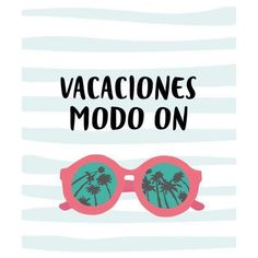 Vacaciones modo on. Inspirational quote by Uo Studio. Vacation Mood, Vacation Quotes, Tumblr Quotes, Life Quotes, Dentist Humor, Monday Quotes, Hiking Tours, Travel Planner, Months In A Year