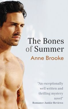 Gay thriller The Bones of Summer (Maloney 2): summer can be the most dangerous season of all … http://www.gayreads.co.uk/novels/the-bones-of-summer/