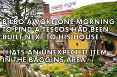 Tesco's invading bilbo's territory. Go back to making horse burgers! funny pics, funny gifs, funny videos, funny memes, funny jokes. LOL Pics app is for iOS, Android, iPhone, iPod, iPad, Tablet
