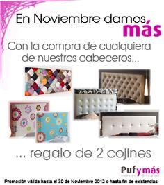 PROMOCIONES PufyMas. En Noviembre damos más. Por la compra de cualquiera de nuestros cabeceros, regalo de 2 cojines. #cabeceros #cojines #promocion   www.pufymas.es