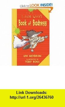 Little Wolfs Book of Badness (Middle Grade Fiction) (9781575055503) Ian Whybrow, Tony Ross , ISBN-10: 1575055503  , ISBN-13: 978-1575055503 ,  , tutorials , pdf , ebook , torrent , downloads , rapidshare , filesonic , hotfile , megaupload , fileserve