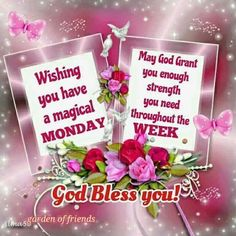 Wishing You Have A Magical Monday, God Bless You, Good Morning Good Morning God Quotes, Sunday Quotes Funny, Good Morning Prayer, Good Morning Picture, Good Morning Flowers, Morning Prayers, Good Morning Facebook, For Facebook, Facebook Quotes