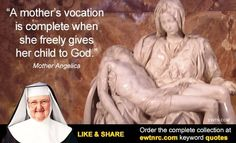 Mother Angelica - A mother's vocation - Site-Wide Activity | Awestruck Catholic Social Network