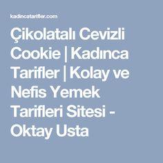 Çikolatalı Cevizli Cookie | Kadınca Tarifler | Kolay ve Nefis Yemek Tarifleri Sitesi - Oktay Usta