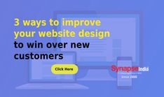 Increase customer base of a business website to increase profit by hiring WEBSITE DESIGN COMPANY SERVICES.   Follow 3 crucial tips to change overall outlook of the online platform with assistance from SynapseIndia. Website Design Company, Your Website, Increase Sales, Business Website, Your Design, Improve Yourself, Platform, Social Media, Base