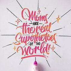 Moms are the real superheroes by David Milan