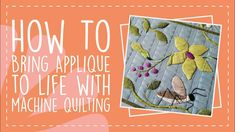 How to Bring Applique to Life with Machine Quilting - YouTube Longarm Quilting, Quilting Tips, Quilting Tutorials, Machine Quilting Tutorial, Applique, Bring It On, Quilts, Life, Quilt Sets