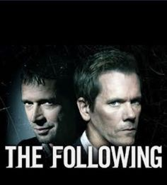 The Following. Watching it right now. Not bad so far, not bad at all!