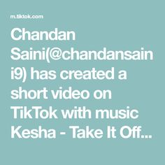 Chandan Saini( has created a short video on TikTok with music Kesha - Take It Off. here is the duet for Lets Do It, Let It Be, Banana Clip, Savannah Chat, The Creator, Language, Teaching, Music, Air Bnb