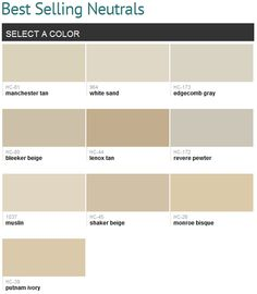 Best selling neutrals (Benjamin Moore), smart! Manchester tan and bleaker beige are all over my house! Love them!