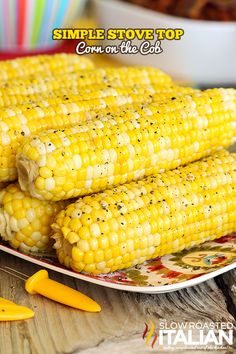 Perfectly sweetened fresh corn on the cob cooked on the stove top creates the ultimate corn on the cob, ready in a flash.  I have been making corn this way since I could reach the stove.  Trust me, this recipe is a keeper. #corn #TSRISummer #recipe  CLICK FOR RECIPE --> http://www.theslowroasteditalian.com/2014/06/simple-stove-top-corn-on-cob-recipe.html