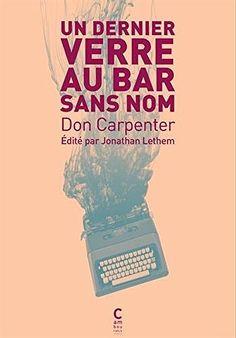 Un dernier verre au bar sans nom de Don Carpenter et autres, http://www.amazon.fr/dp/2366241917/ref=cm_sw_r_pi_dp_x_z0c8xbSREPG98