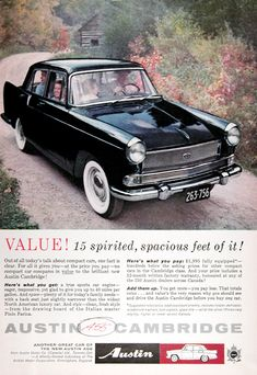 1960 Austin A-55 Cambridge Sedan original vintage advertisement. Value! 15 spirited, spacious feet of it! No compact car compares in value to the brilliant new Austin Cambridge. A true sports car engine, yet glad to give you up to 40 miles per gallon. And style, clean, fresh style from the drawing board of the Italina master Pinin Farina. Here's what you pay: $1,995 fully equipped. Vintage Prints, Vintage Cars, Austin Cars, Van Car, Motor Scooters, Car Advertising, Car Engine, Print Ads, Vintage Advertisements