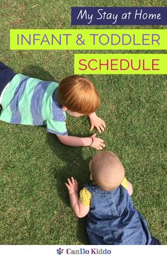 A stay at home / work at home mom schedule. Baby and Toddler schedule for 2 under 2.