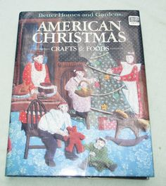 Better Homes and Gardens... American Christmas Crafts and Foods - 1984