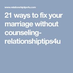 21 ways to fix your marriage without counseling- relationshiptips4u
