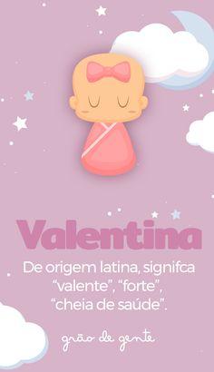 Valentina é um dos nomes que fazem sucesso entre as mães de meninas! #nomesdebebes #maternidade #gravidez #valentina