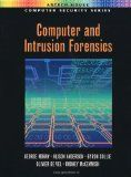 Computer and Intrusion Forensics (Artech House Computer Security Series) by George Mohay and Alison Anderson