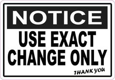 5in x 3.5in Notice Use Exact Change Only Sticker Vinyl Business Sign Decal