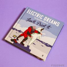 Electric Dreams The Collected Works of Jim'll Paint It