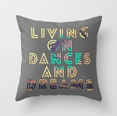 Dances and Dreams Throw Pillow Quote Teen Art Peacock Colors Home Decor