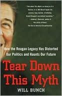 Tear Down This Myth: How the Reagan Legacy Has Distorted Our Politics and Haunts Our Future by Will Brunch.  This book does not demonize Reagan or bash him.  It simply presents the reality of who Reagan was, before the Neo-cons turned him into a god.