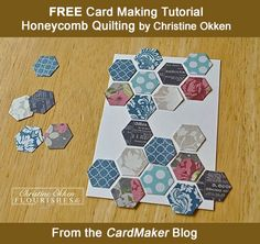"""FREE """"Honeycomb Quilting"""" Card Making Tutorial by Christine Okken, courtesy of the CardMaker Blog. Access the tutorial here: http://www.cardmakermagazine.com/blog/?p=6746"""