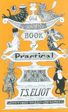 Old Possum's Book of Practical Cats by T. S. Eliot http://www.amazon.com/dp/0151686564/ref=cm_sw_r_pi_dp_XccUub1XB44P4