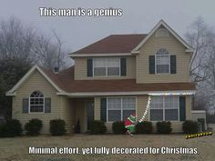 haha! He didn't have enough lights, so he had to get creative