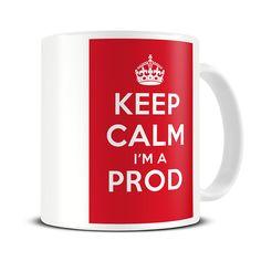 MG159 Magoo Keep Calm I'm a Prod Coffee Mug – funny northern irish gift. Ulster Mug