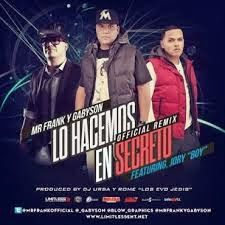 Mr. Frank & Gabyson - Lo Hacemos en Secreto Remix ft. Jory