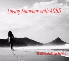 The RedHeaded Hippie Lifestyle Blog | Things to Remember If You Love a Person with ADHD