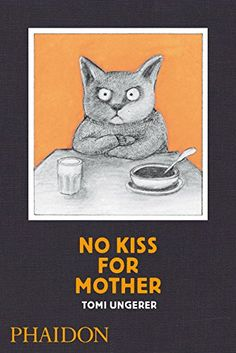 No Kiss for Mother by Tomi Ungerer http://www.amazon.com/dp/0714864757/ref=cm_sw_r_pi_dp_oiJ0vb1MC1SYK