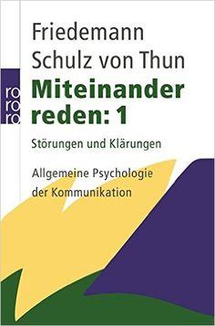 Miteinander reden 1: Störungen und Klärungen: Allgemeine Psychologie der Kommunikation: Amazon.de: Friedemann Schulz von Thun: Bücher