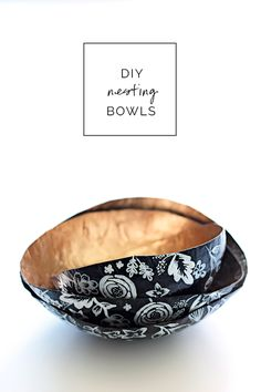 DIY Paper Mache Nesting Bowls - great how to that uses balloons as a mold. Love the gold, too. Gotta try this!