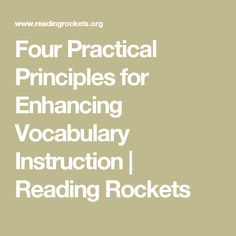 Four Practical Principles for Enhancing Vocabulary Instruction | Reading Rockets