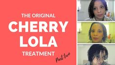 The Original Cherry Lola Treament part one- Natural hair Journey- Natural Hair Treatments, Natural Hair Tips, Natural Hair Journey, Natural Hair Styles, Cherry Lola Treatment, Lola Hair, Hair Hacks, Hair Growth, Curly Hair Styles